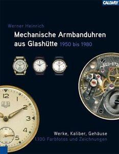 Mechanische Armbanduhren Uhren aus Glashütte Uhrmacher Modelle Geschichte Buch