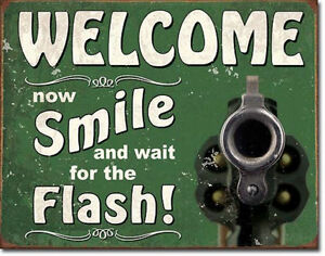 """Welcome Smile for the Flash Metal Signs 16"""" x 12"""" Ammo Pistol Man Cave Gun"""