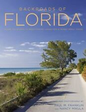 Backroads of Florida 2nd Edition Along the Byways to Breathtaking Landscapes & Q