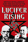 Lucifer Rising: British Intelligence and the Occult in the Second World War by Nicholas Booth (Hardback, 2016)