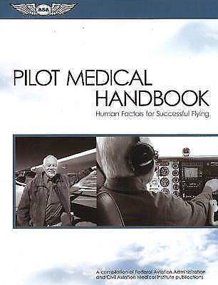 Very Good, Pilot Medical Handbook: Human Factors for Safety of Flight, Federal A