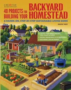 40 Projects for Building Your Backyard Homestead: A Hands-on, Step- - ACCEPTABLE