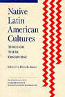 Native Latin American Cultures Through Their Discourse by Indiana University, Folklore Institute (Paperback, 1992)