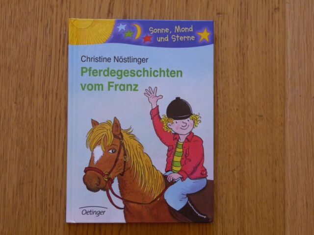 """Sonne, Mond und Sterne... """"Pferdegeschichten vom Franz"""" von Christine Nöstlinger"""