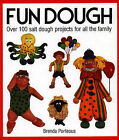 Fun Dough: Over 100 Salt Dough Projects for All the Family by Brenda Porteous (Hardback, 1992)