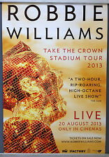 Cinema Poster: ROBBIE WILLIAMS TAKE THE CROWN TOUR 2013 (One Sheet) 20th August