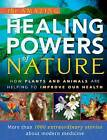 The Amazing Healing Powers of Nature: How Plants and Animals are Helping to Improve Our Health by Reader's Digest (Australia) Pty Ltd (Hardback, 2007)