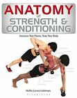 Anatomy of Strength and Conditioning: Increase Your Power, Tone Your Body by Bloomsbury Publishing PLC (Paperback, 2014)