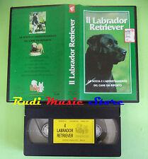 VHS film IL LABRADOR RETRIEVER La scelta e l'addestramento del cane (F82) no dvd