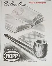 PUBLICITE ROPP PIPE NOS BONS AMIS SIGNE RAYMOND FEMEAU DE 1942 FRENCH AD PUB