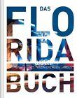 Das Florida Buch von Andrea Lammert und Anke Benstem (2015, Gebundene Ausgabe)