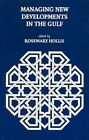 Managing New Developments in the Gulf by Royal Institute of International Affairs (Paperback, 2000)