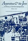 Argentina and the Jews: A History of Jewish Immigration by Haim Avni (Paperback, 2002)