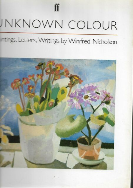 Unknown Colour Paintings Letters Writings By Winifred Nicholson 1st Edition VGC