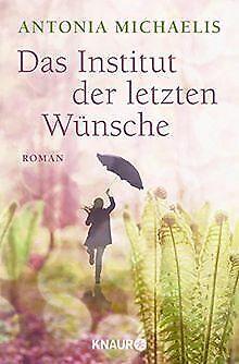 Das Institut der letzten Wünsche: Roman de Michaelis, Antonia | Livre | état bon