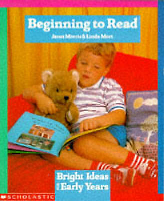 Beginning to Read (Bright Ideas for Early Years), Morris, Janet, Mort, Linda, Ve