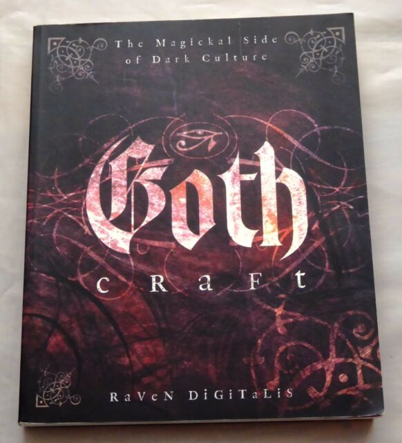 Goth Craft The Magickal Side of Dark Culture by Raven Digitalis 9780738711041