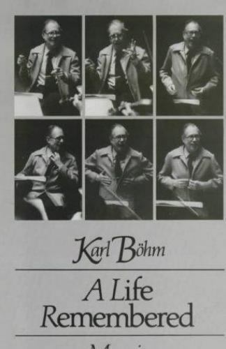 A Life Remembered  Memoirs by Karl Bohm