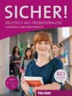 Sicher! in Teilbanden: Kurs- Und Arbeitsbuch B2/1 Lektion 1-6 MIT Audio-cd Zum Arbeitsbuch by Max Hueber Verlag (Mixed media product, 2013)