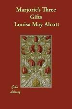 Marjorie's Three Gifts by Louisa May Alcott (2006, Paperback, Large Type)