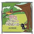 The Bird Who Was Afraid of Heights by Lola McClane (Paperback / softback, 2015)
