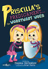 Priscilla'S Predicament: The Worrywart Woes by Stephie McCumbee (Paperback, 2015)