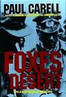 Foxes of the Desert: The Story of the Afrikakorps by Paul Carell (Hardback, 2004)