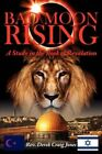 Bad Moon Rising: A Study in the Book of Revelation by Rev Derek Craig Jones (Paperback / softback, 2007)