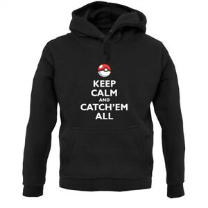 Keep-Calm-And-Catch-039-em-All-Hoodie-Hoody-Anime-Funny-TV-Fan-Merch