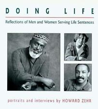 Doing Life : Reflections of Men & Women Serving Life Sentences