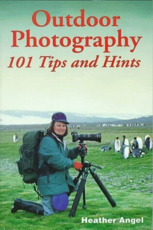 Outdoor Photography  101 Tips And Hints 10