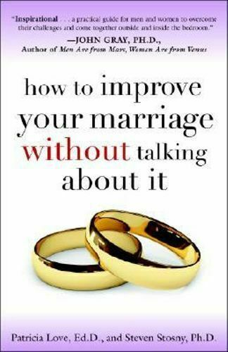 NEW How To Improve Your Marriage Without Talking About It By Patricia Love