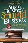 Smart Business, Stupid Business by Megan Hughes, Diane Kennedy (Paperback / softback, 2010)