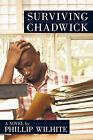 Surviving Chadwick by Phillip Wilhite (Paperback / softback, 2010)