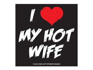 I-love-my-hot-wife-Bumper-Sticker