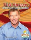 Rick Hansen Improving Life for People With Disabilities by Adrianna Morganelli