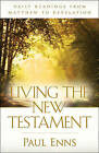 Living the New Testament: Daily Readings from Matthew to Revelation by Paul Enns (Paperback, 2010)