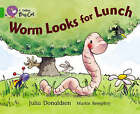 Worm Looks for Lunch: Band 05/Green by Julia Donaldson (Paperback, 2005)
