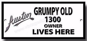 GRUMPY OLD AUSTIN 1300 OWNER LIVES HERE METAL SIGN.VINTAGE CARS.