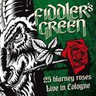 25 Blarney Roses-Live In Cologne 2015 von Fiddlers Green (2015)
