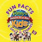 Fun Facts & Silly Stories 2 by Ripley's Believe It or Not (Paperback / softback, 2013)