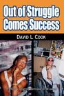 out of Struggle Comes Success 9781434327956 by David L Cook Hardback