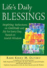 Life's Daily Blessings: Inspiring Reflections on Gratitude and Joy for Every Day, Based on Jewish Wisdom by Kerry M. Olitzky (Paperback, 2009)