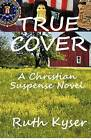 True Cover by Ruth Kyser (Paperback / softback, 2012)