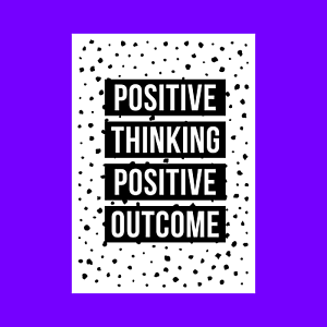 Poster Print Wall Art Decor A5 A4 A3 Positive Thinking Positive Outcome