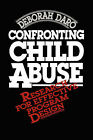 Confronting Child Abuse: Research for Effective Program Design by Deborah Daro (Paperback, 1988)