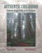 Authentic Childhood : Experiencing Reggio Emilia in the Classroom by Carol...