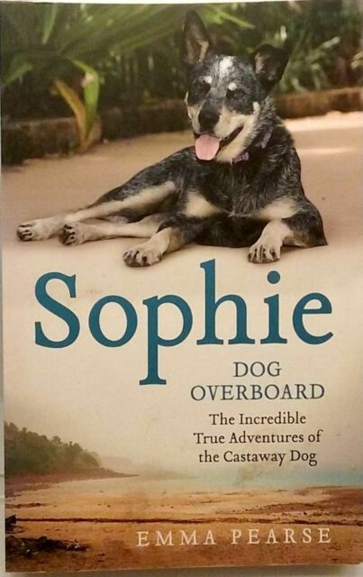 Sophie: Dog Overboard by Emma Pearse FREE AUS POST good used condition paperback