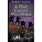 a Man Called Milo Morai by Robert Adams 9781594262845