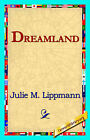 Dreamland by Julie M Lippmann (Hardback, 2006)